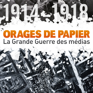 1914 - 1918 / La grande guerre des médias
